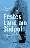 Festes Land Am Sudpol: Erlebnisse Auf Der Expedition Nach Dem Sudpolarland 1898-1900  0 edition cover