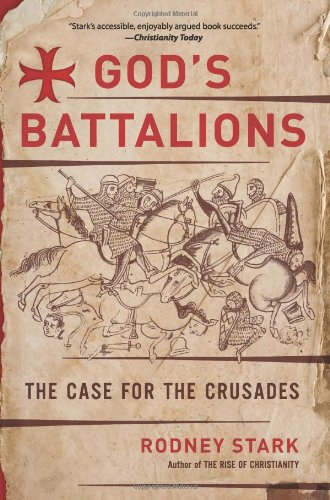 God's Battalions The Case for the Crusades  2010 edition cover