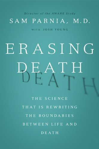 Erasing Death The Science That Is Rewriting the Boundaries Between Life and Death N/A 9780062080608 Front Cover