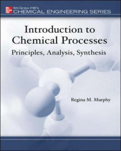 Introduction to Chemical Processes Principles, Analysis, Synthesis  2007 edition cover
