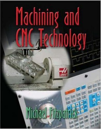 Machining and CNC Technology 2004   2005 (Student Manual, Study Guide, etc.) 9780078298608 Front Cover