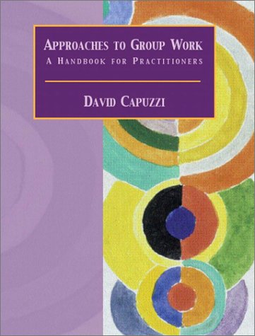 Approaches to Group Work A Handbook for Practitioners  2003 9780130907608 Front Cover