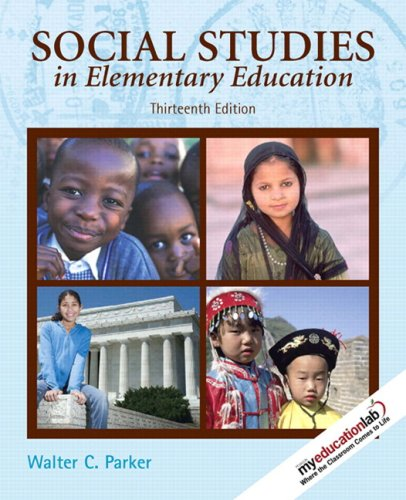Social Studies in Elementary Education  13th 2009 9780135001608 Front Cover