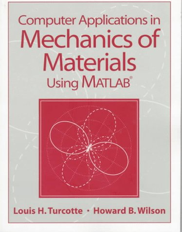 Computer Applications in Mechanics of Materials Using Matlab   1998 9780137490608 Front Cover