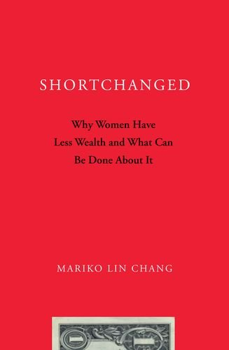 Shortchanged Why Women Have Less Wealth and What Can Be Done about It  2012 edition cover