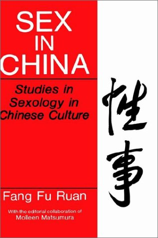 Sex in China Studies in Sexology in Chinese Culture  1991 9780306438608 Front Cover