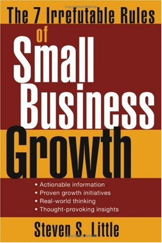 7 Irrefutable Rules of Small Business Growth   2005 edition cover