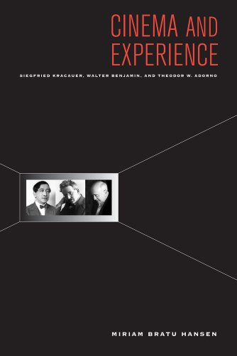 Cinema and Experience Siegfried Kracauer, Walter Benjamin, and Theodor W. Adorno  2011 edition cover