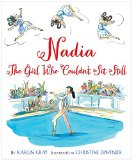 Nadia The Girl Who Couldn't Sit Still  2016 9780544319608 Front Cover