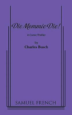Die! Mommy! Die!   2005 9780573623608 Front Cover