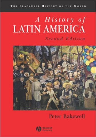 History of Latin America C. 1450 to the Present 2nd 2003 (Revised) 9780631231608 Front Cover