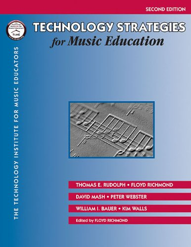 Technology Strategies for Music Education  2nd 2005 (Revised) edition cover