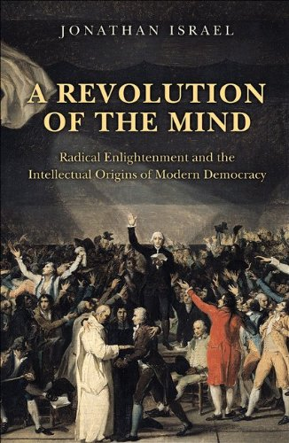 Revolution of the Mind Radical Enlightenment and the Intellectual Origins of Modern Democracy  2009 edition cover