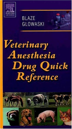 Veterinary Anesthesia Drug Quick Reference   2004 edition cover