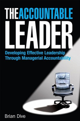 Accountable Leader Developing Effective Leadership Through Managerial Accountability  2008 9780749451608 Front Cover
