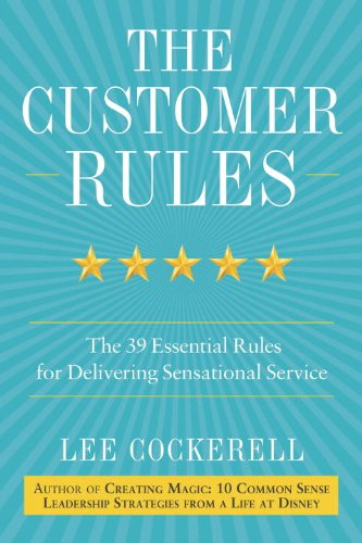 Customer Rules The 39 Essential Rules for Delivering Sensational Service  2013 9780770435608 Front Cover