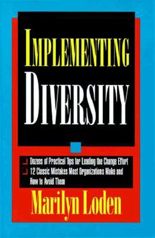 Implementing Diversity Dozens of Practical Tips for Leading the Change Effort - 12 Classic Mistakes Most Organization Make and How to Avoid Them  1996 edition cover