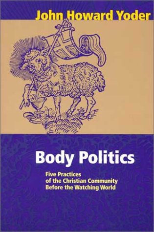 Body Politics Five Practices of the Christian Community Before the Watching World  2001 (Reprint) edition cover