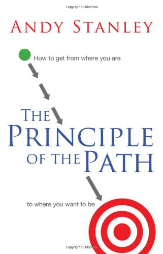Principle of the Path How to Get from Where You Are to Where You Want to Be  2009 9780849920608 Front Cover