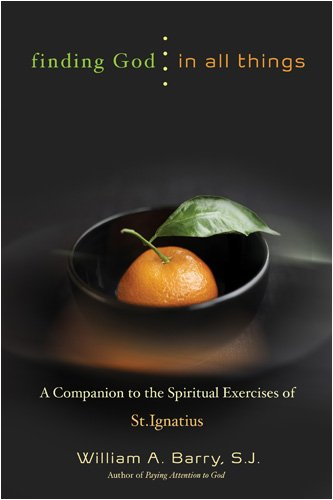 Finding God in All Things A Companion to the Spiritual Exercises of St. Ignatius N/A edition cover