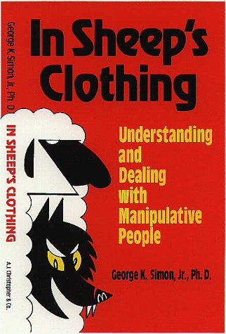 In Sheep's Clothing Understanding and Dealing with Manipulative People Revised edition cover
