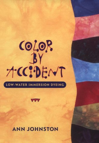 Color by Accident : Low-Water Immersion Dyeing  1997 edition cover