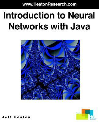 Introduction to Neural Networks with Java  2005 9780977320608 Front Cover