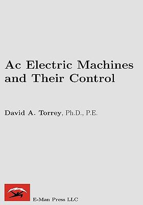 Ac Electric Machines and Their Control   2010 9780982692608 Front Cover
