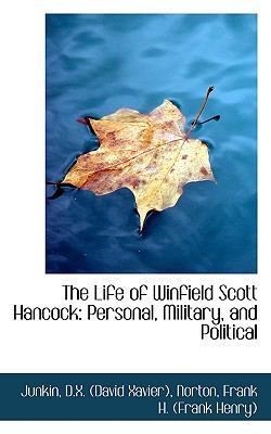 Life of Winfield Scott Hancock : Personal, Military, and Political N/A 9781113444608 Front Cover