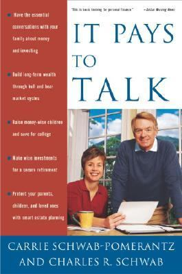 It Pays to Talk How to Have the Essential Conversations with Your Family about Money and Investing  2004 9781400049608 Front Cover