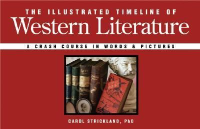 Illustrated Timeline of Western Literature A Crash Course in Words and Pictures  2008 9781402748608 Front Cover