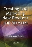 Creating and Marketing New Products and Services   2014 9781482203608 Front Cover
