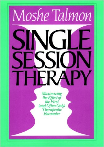 Single-Session Therapy Maximizing the Effect of the First (And Often Only) Therapeutic Encounter  1990 9781555422608 Front Cover