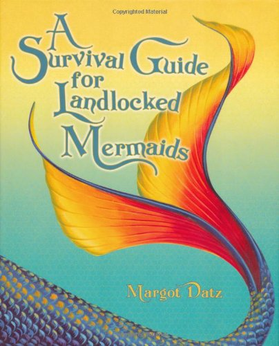 Survival Guide for Landlocked Mermaids   2008 9781582701608 Front Cover
