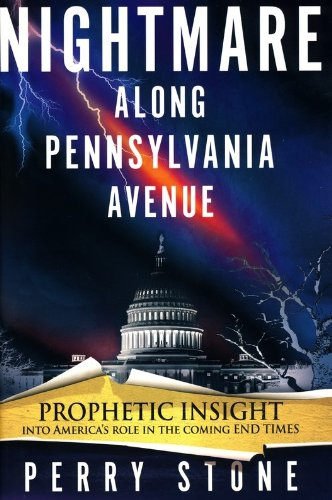 Nightmare along Pennsylvania Avenue Prophetic Insight into America's Role in the Coming End Times  2010 9781599798608 Front Cover