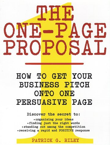 One-Page Proposal How to Get Your Business Pitch onto One Persuasive Page  2002 edition cover