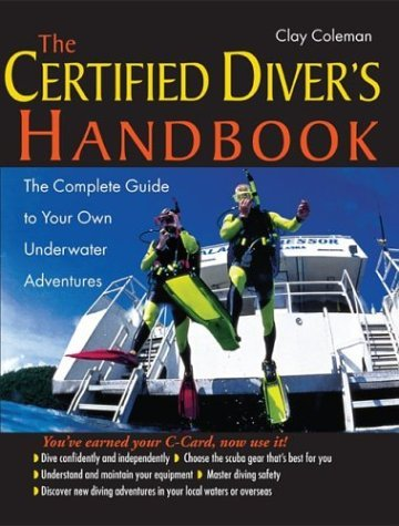 Certified Diver's Handbook The Complete Guide to Your Own Underwater Adventures  2004 9780071414609 Front Cover