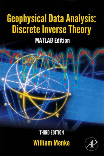 Geophysical Data Analysis Discrete Inverse Theory 3rd 2012 9780123971609 Front Cover