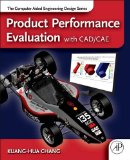Product Performance Evaluation Using CAD/CAE   2013 edition cover