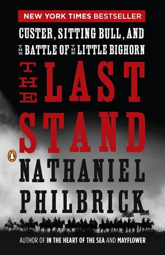 Last Stand Custer, Sitting Bull, and the Battle of the Little Bighorn N/A edition cover