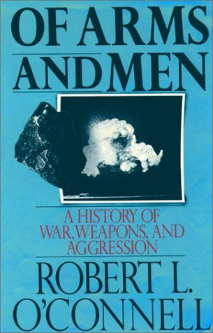 Of Arms and Men A History of War, Weapons, and Aggression  1989 (Reprint) edition cover