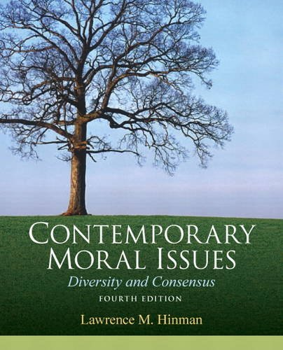 Contemporary Moral Issues Diversity and Consensus 4th 2013 (Revised) edition cover