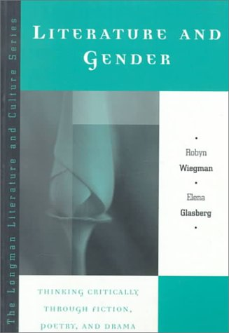 Literature and Gender Thinking Critically Through Fiction, Poetry, and Drama  1999 edition cover