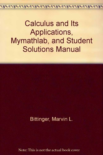 Calculus and Its Applications, MyMathLab, and Student Solutions Manual  10th 2012 edition cover