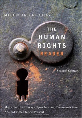 Human Rights Reader Major Political Essays, Speeches, and Documents from Ancient Times to the Present 2nd 2007 (Revised) edition cover