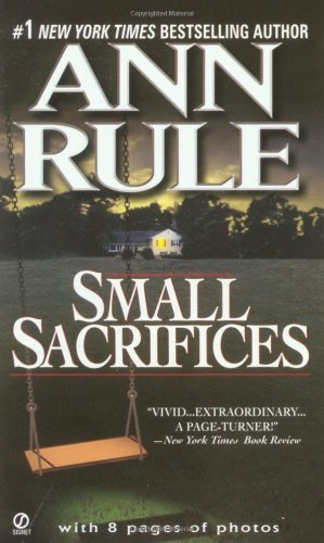 Small Sacrifices A True Story of Passion and Murder  1988 edition cover