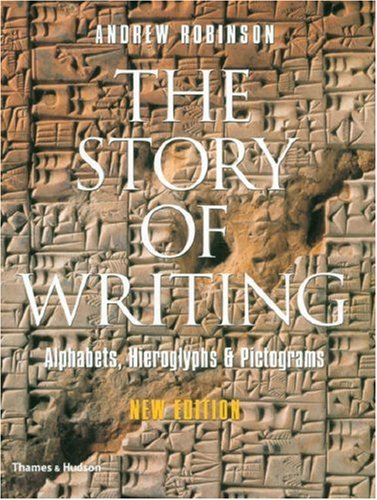 Story of Writing Alphabets, Hieroglyphs and Pictograms 2nd 2007 (Revised) edition cover