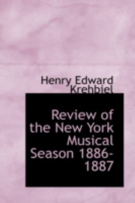 Review of the New York Musical Season 1886-1887:   2008 edition cover