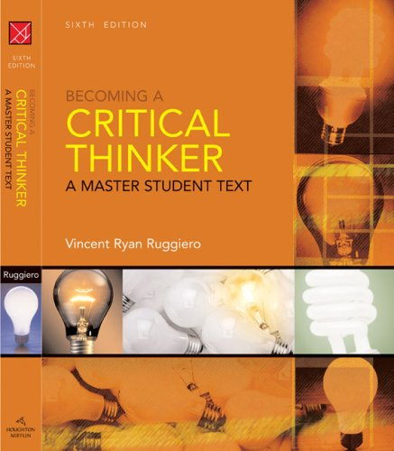 Becoming a Critical Thinker  6th 2009 9780618969609 Front Cover