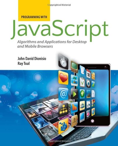 Programming with JavaScript Algorithms and Applications for Desktop and Mobile Browsers  2013 (Revised) edition cover